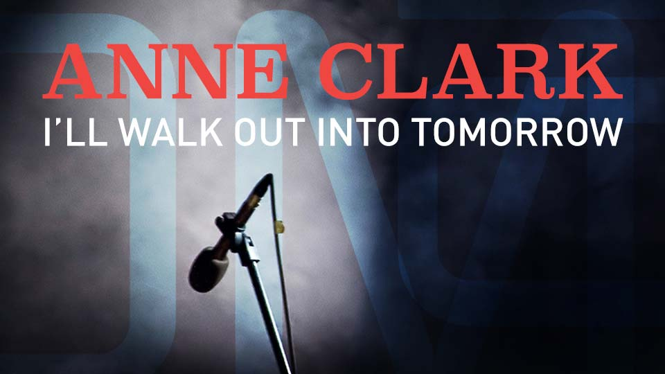 Anne Clark – I'll Walk Out Into Tomorrow - image